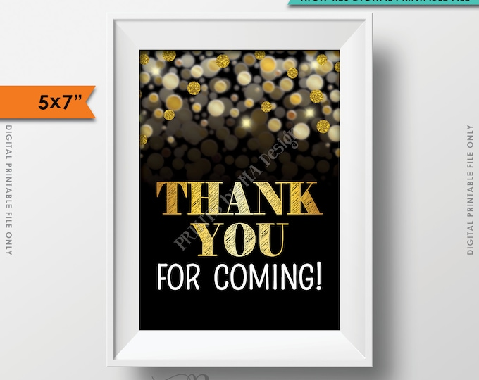 """Thank You for Coming Sign, Thank Guests, Birthday, Anniversary, Retirement, Graduation, Black & Gold Glitter Instant Download 5x7"""" Printable"""
