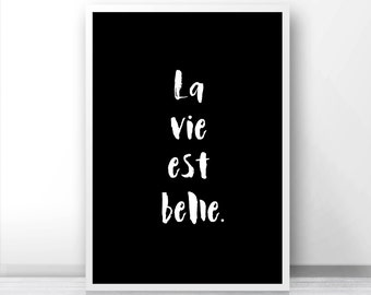 Quote Printable Wall Art, Digital Download Quote Print, Instant Download Print, Black And White Print La Vie Est Belle, Quote Wall Art Print