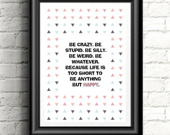"A ""BE"" Print / Wall Art / Inspiratinal Art / Quote"