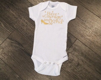 Have courage and be kind onesie