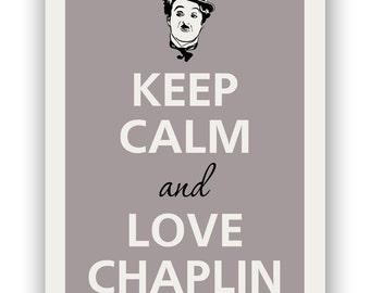 Keep calm and love Chaplin Keep Calm Art Prints Keep Calm Posters