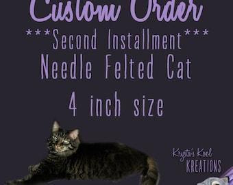 "Custom Needle Felted Cat, 4"" size.  Second Installment."