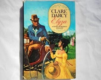 Clare Darcy Elyza A Novel of Regency England Vintage Hardcover Book
