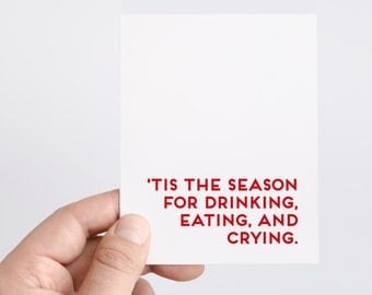 Funny Holiday Card | Funny Christmas Card | Tis the Season For Drinking, Eating, and Crying | Friend Christmas Card | Sarcastic Holiday Card