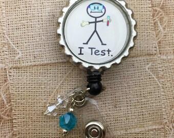 "Lab Tech Badge Reel ""I Test"""