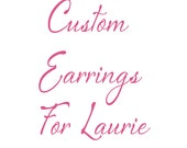 Earrings for Laurie
