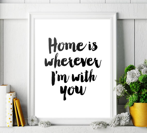 Home Is Wherever I M With You Wood Sign Home Decor: Wall Decor Art Print Home Is Wherever I'm With