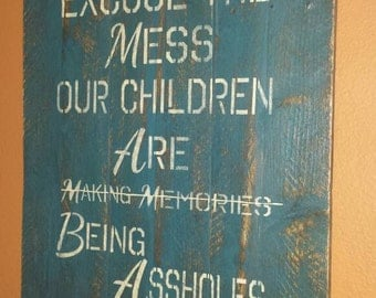 Excuse the mess, rustic pallet sign