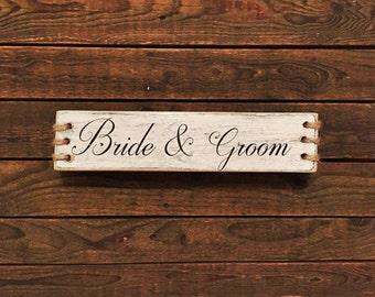 "Rustic Yet Formal ""Bride & Groom"" Wedding Table Decor Sign"