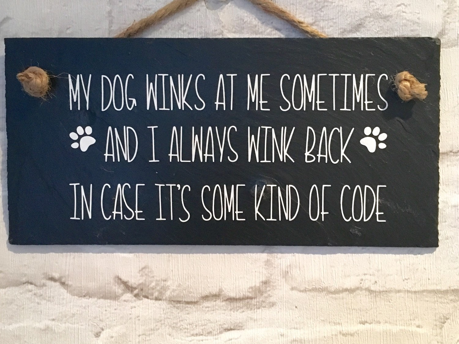 Funny Dog Quote Funny Dog Sign Dog Slate Sign Humerous