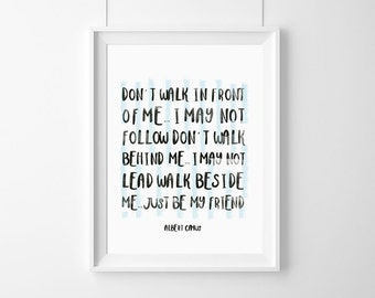 Don't walk in front of me…Albert Camus quote,Friends quote,Quotes About Friendship, HomeDecor,Quote,Inspirational,Gift,Typography Poster,