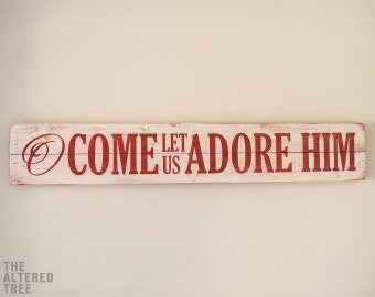 O Come Let Us Adore Him Sign 7x40 | Christian Christmas Decorations | Christmas Wood Signs | Wooden Christmas Signs