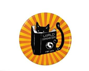 World Domination Cat   - Badge/Fridge Magnet - Pin Back Badge - Button  - Black Cat