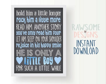 Only a Little Boy, for such a Little While - Baby Boy Nursery - WALL DECOR - Instant Download