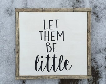 Let them be little | 13x13 | nursery wall art | playroom | wood sign