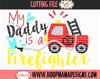 My Daddy Is A Firefighter SVG DXF EPS and png Files for Cutting Machines Cameo or Cricut