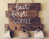 "Wood coffee cup holder, ""but first, coffee"", wood coffee sign, hanging coffee sign"