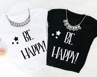 Be Happy tees!