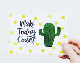 Make Today Count - A6 Original