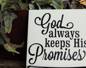 God always keeps His Promises- Ceramic Tile