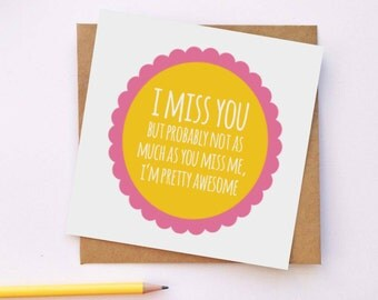 Miss You Card, Missing You Card, Witty Card, Funny Card, Love Card, Long Distance Card