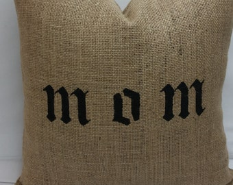 """Hand crafted stenciled burlap pillow 16"""" square gift for MOM"""