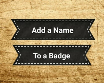 Add Up to 9 Names to 9 Badges