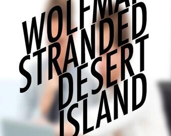Wolfman Stranded Desert Island
