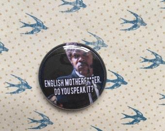 "Pulp Fiction Jules Winnfield 1"" Pinback Button, Do you speak English..."