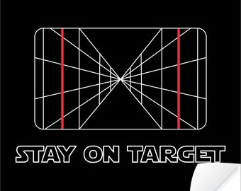 star wars poster star wars gift star wars print geek gift gift for him stay on target xwing poster sci fi art sci fi print wall decor