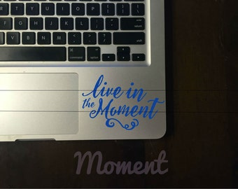 Live in the Moment Decal