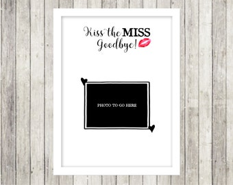 Kiss the miss Goodbye Print ready digital file 8x10inch or A3 size