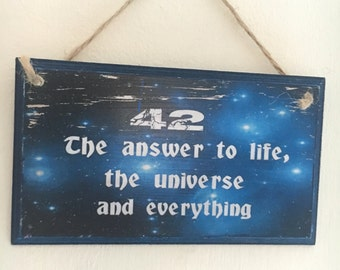 """Douglas Adams inspired ~ Hitchhikers Guide to the Galaxy inspired ~ quote """"42. The answer to life..."""" Wall plaque"""