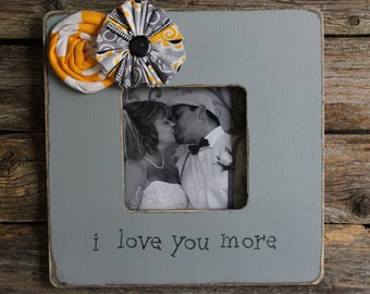 I Love You More Picture Frame, Grey Photo Frame, Romantic Gift, Wedding Picture Frame