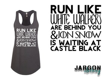 Run Like White Walkers Are Behind You...