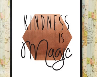 Kindness is Magic copper poster typography print
