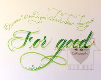 "Wicked Broadway Musical Calligraphy Art Print: ""For good"""