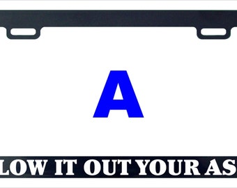 Blow it out your as funny hunor license plate frame