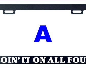 Doin it on all four 4 x 4 off road four wheel drive funny license plate frame