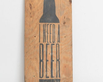 I Need A Beer, Wooden Sign, Manly Sign, Man Cave, Craft Beer, Beer Sign, Brewery Sign, Beer Decor, Man Cave Decor, Rustic Sign, Rustic Decor