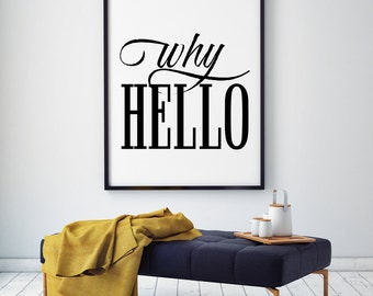 Why Hello, Hello Wall Art, Scandinavian Poster, Printable Poster, Typography Print, Black and White, Affiche Scandinave, 50x70, 18x24