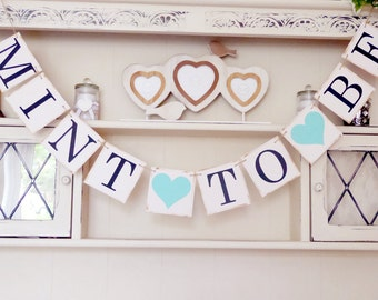 Mint to be wedding bunting, banner, engagement, photo prop, turquoise
