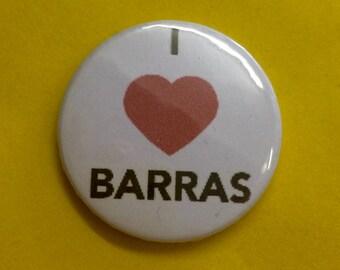 I Heart the Barras Pin Badge