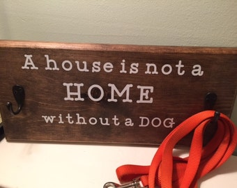 A house is not a home without a dog sign 2 leash hooks