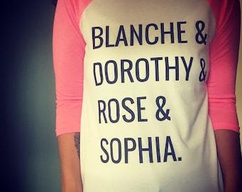 Golden Girls - Blanche - Dorothy - Rose - Sophia - Betty White T-Shirt Baseball Tee Squad Goals