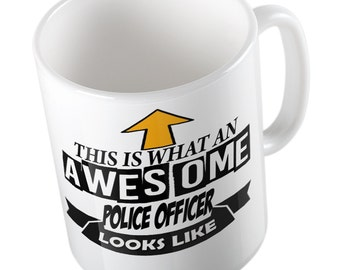 This is what an Awesome Police Officer looks like Mug