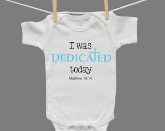 I was Dedicated Today White Infant Baby Boy Bodysuit
