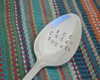 My ICE CREAM SHOVEL spoon.  Father's Day gift.  Hand stamped on new steel spoon.  Customization is possible!
