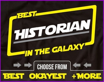 Best Historian In The Galaxy Shirt History Shirt Gift For Historian