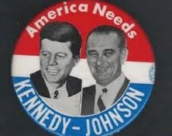 Kennedy-Johnson Photo Political Campaign Button. 1960. America Need Kennedy and Johnson